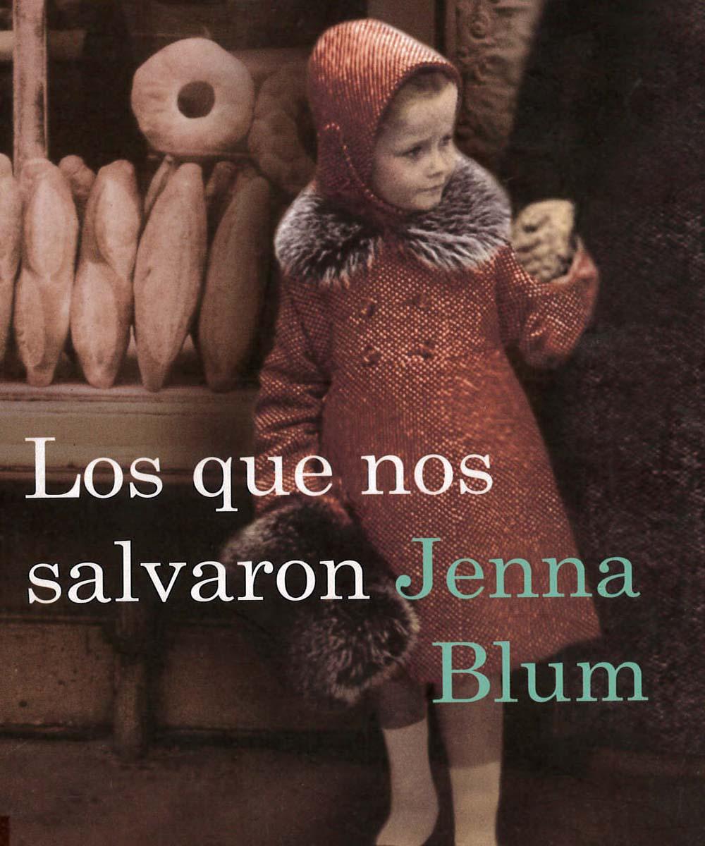 2 / 11 - PS3602.L863 B58 Los que nos salvaron, Jenna Blum - Destino, México 2010