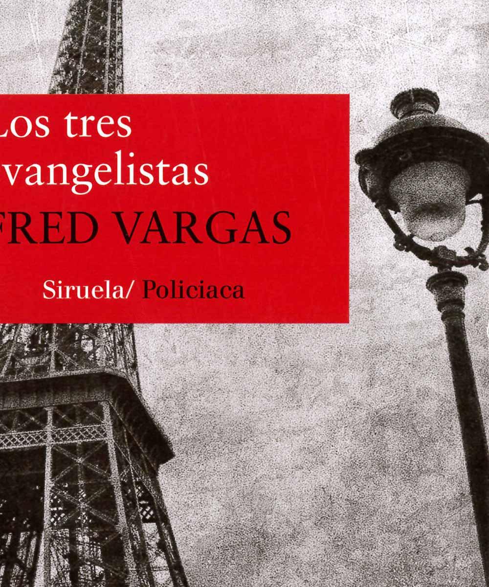 3 / 11 - PQ2682.A725 V37 Los tres evangelistas, Fred Vargas - Ediciones Siruela, Madrid 2014