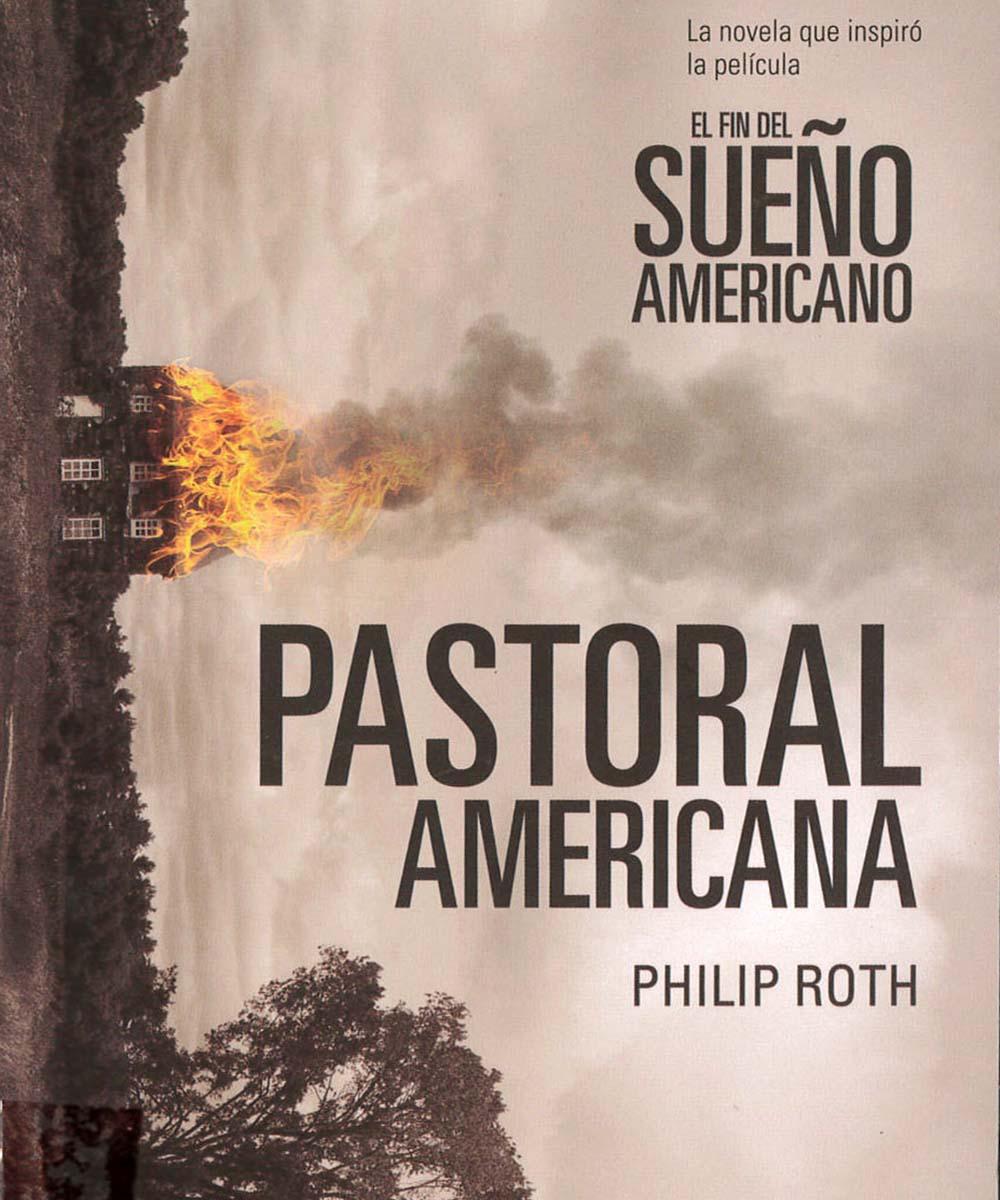 6 / 11 - PS3568.O855 R68 2016 Pastoral americana, Philip Roth - Debolsillo, México 2016