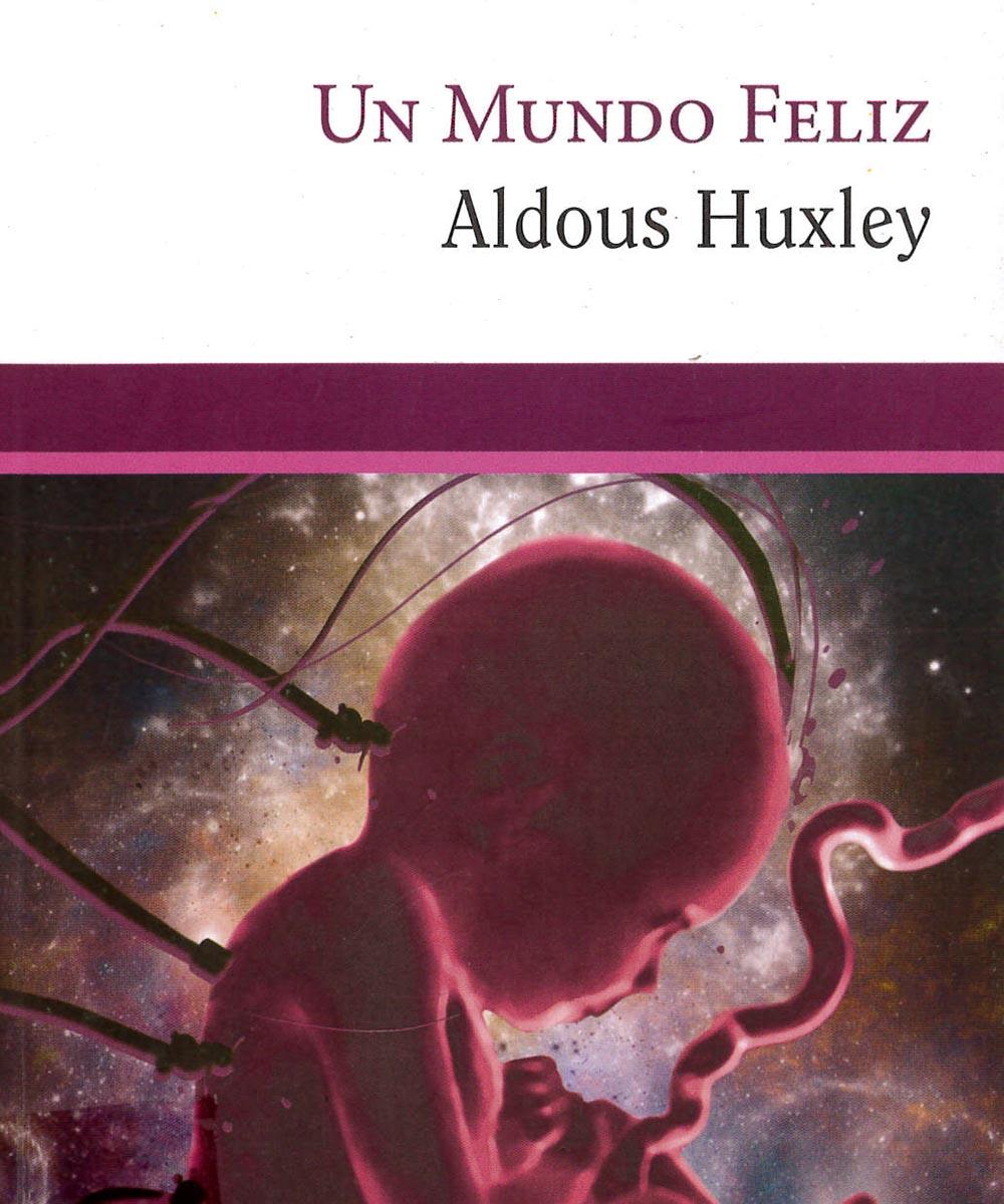 11 / 11 - PR6015.U9 M85 Un mundo feliz, Aldous Huxley - BoekMéxico, México