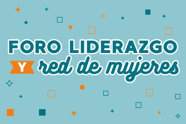 Foro Liderazgo y Red de Mujeres