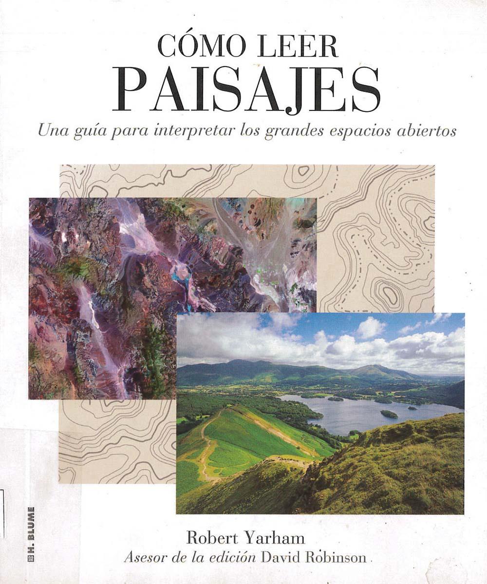 2 / 21 - QE31 Y37 Cómo leer paisajes, Robert Yarman - Blume, Madrid 2011
