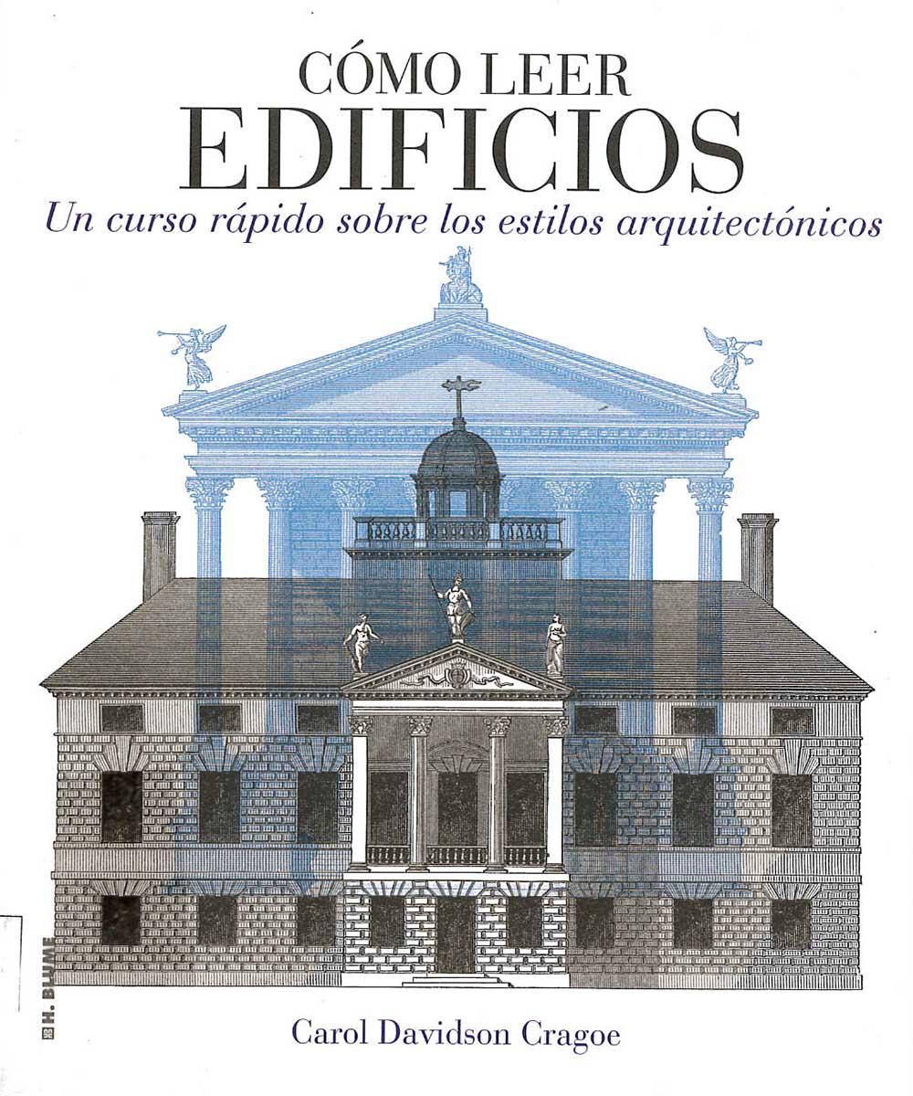4 / 21 - NA2550 C73 Cómo leer Edificios, Carol Davidson Cragoe - Blume, Madrid 2013