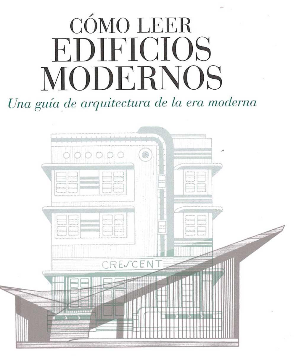 5 / 21 - NA642 J65 Cómo leer Edificios Modernos, Will Jones - Blume, Madrid 2016