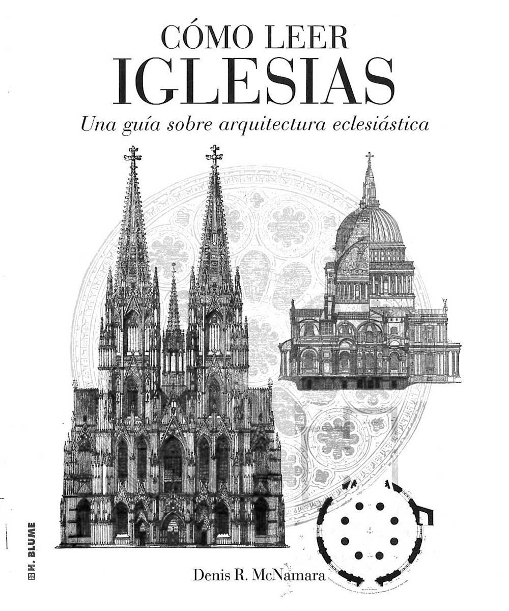 6 / 21 - NA4810 M25 Cómo leer Iglesias, Denis R. McNamara - Blume, Madrid 2012