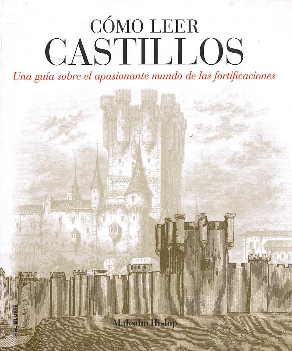 7 / 21 - NA77110 Cómo leer Castillos, Malcolm Hislop - Blume, Madrid 2014