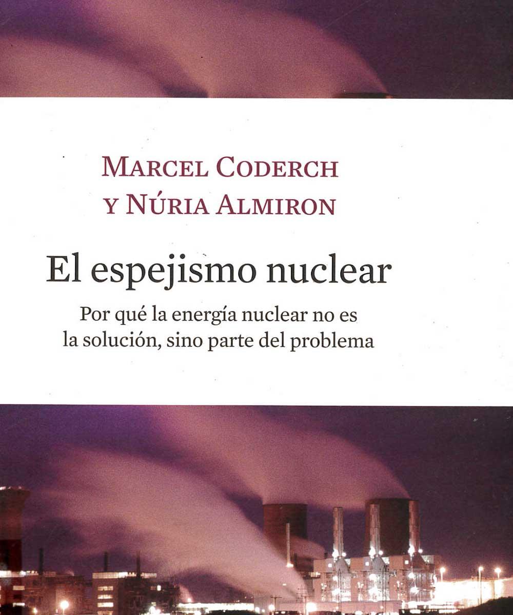 9 / 21 - TD195 C63 El espejismo nuclear, Marcel y Nuria Coderch y Almiron - Los libros del lince, España 2008