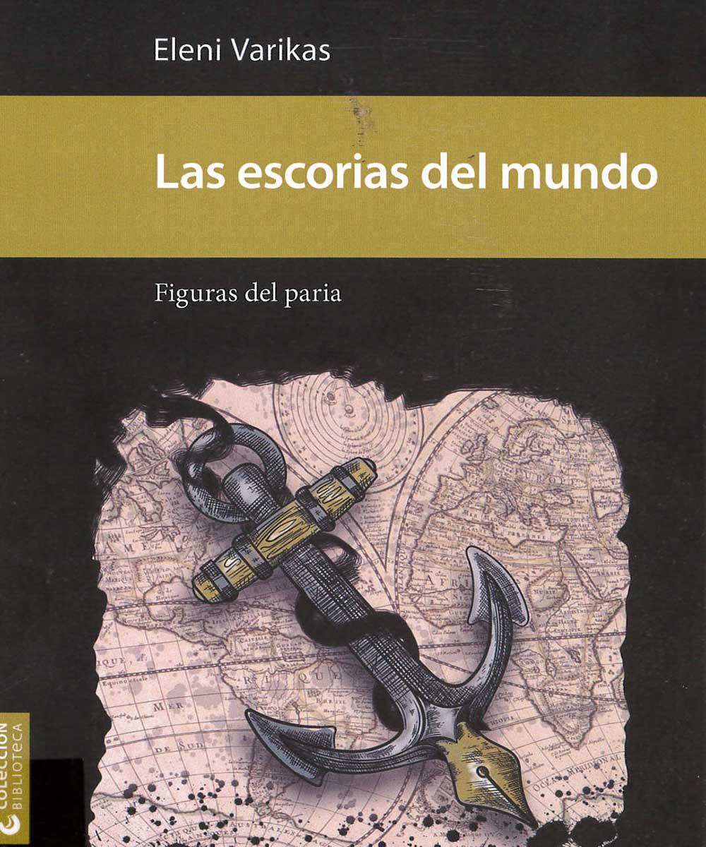 10 / 21 - GT6550 V37 Las escorias del mundo, Eleni Varikas - Universidad Veracruzana, México 2017
