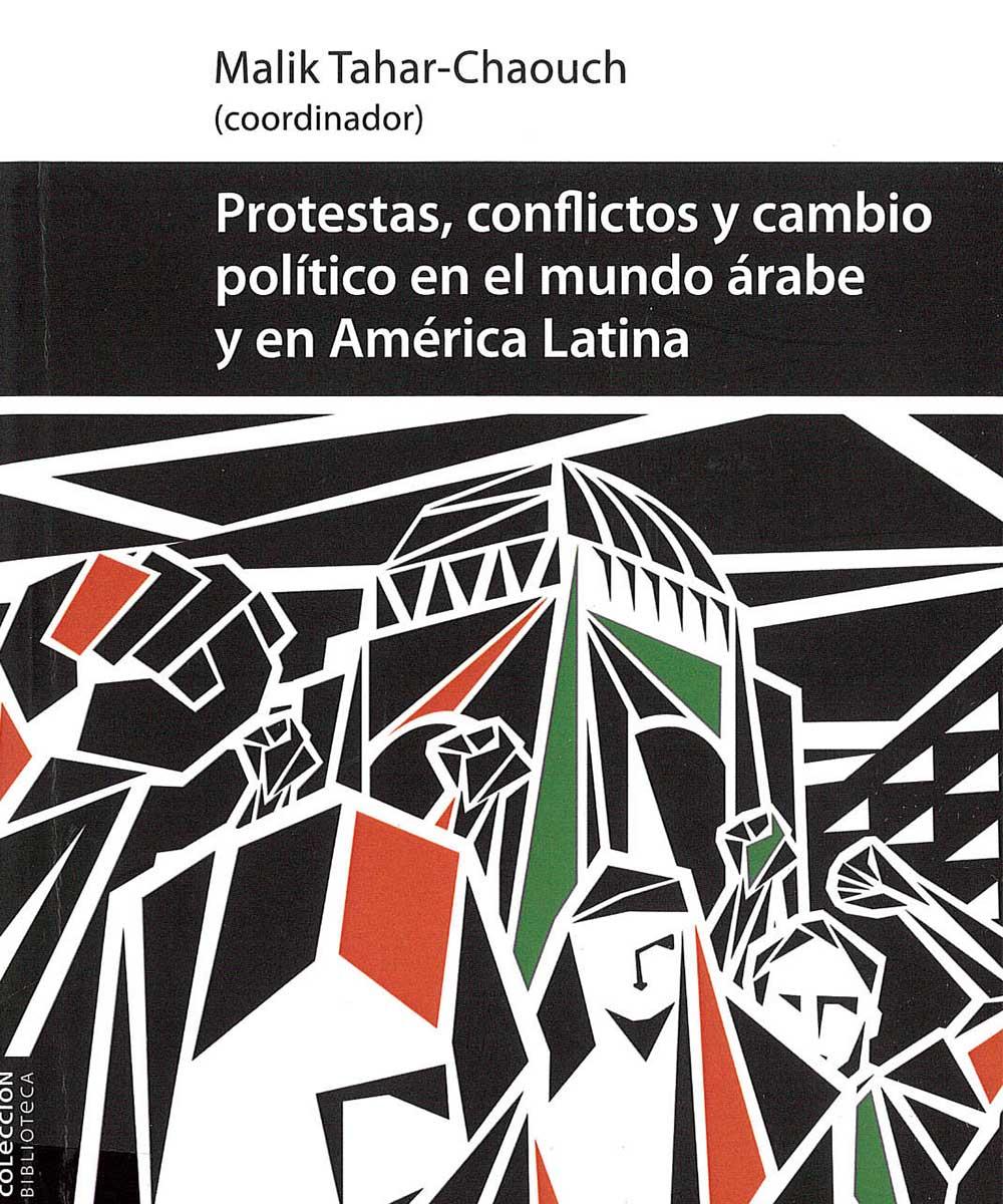 11 / 21 - HM881 P76 Protestas, conflictos y cambio político en el mundo árabe y en América Latina - Universidad Veracruzana, México 2015