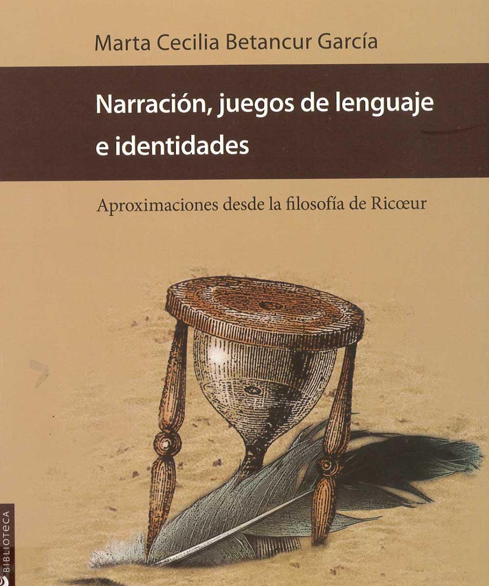 13 / 21 - B2430.R554 B48 Narración, juegos de lenguaje e identidades, Marta Betancur García - Universidad Veracruzana, México 2017