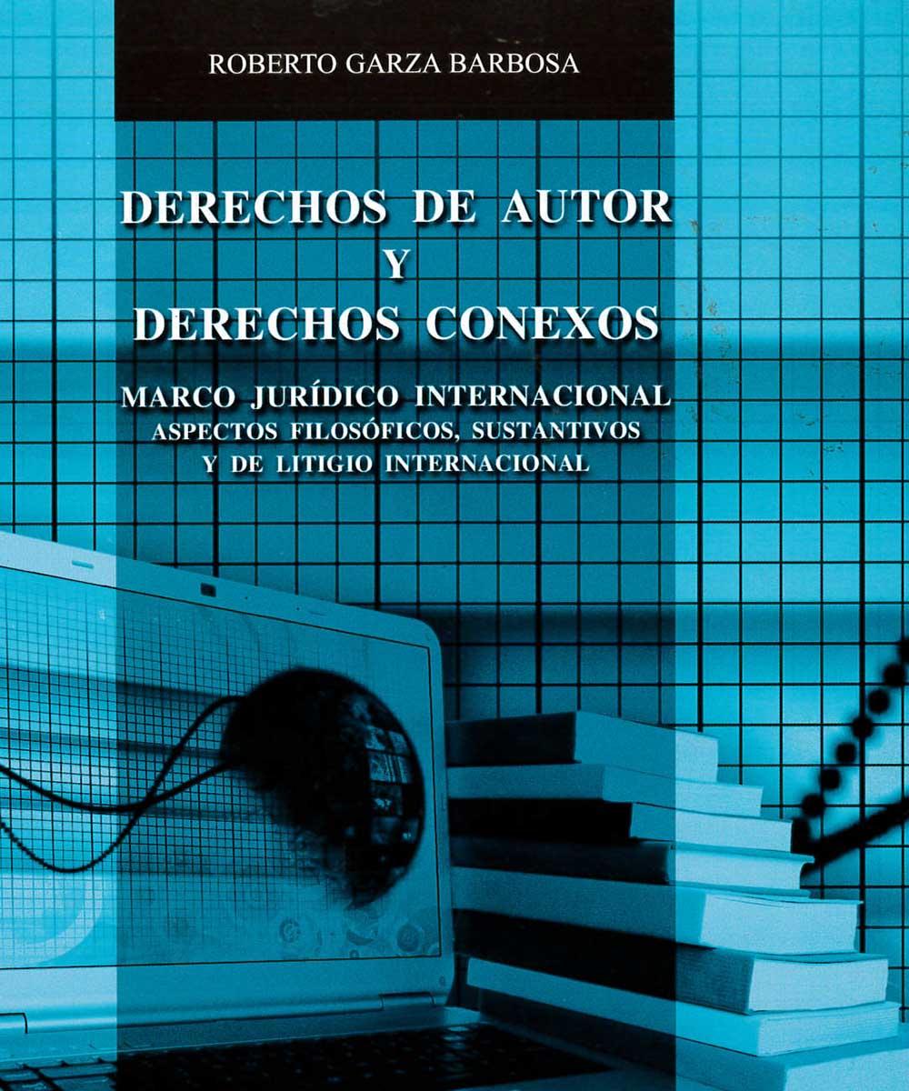 14 / 21 - K1420.5 G37 Derechos de autor y derechos conexos, Roberto Garza Barbosa - Porrùa , México 2009