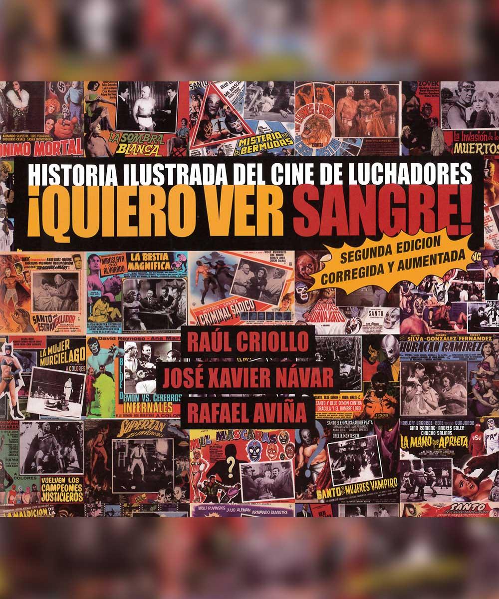 20 / 21 - PN1995.9 C75 2013 ¡Quiero ver sangre!, Raul Criollo, José Návar y Rafael Aviña - UNAM, México 2013