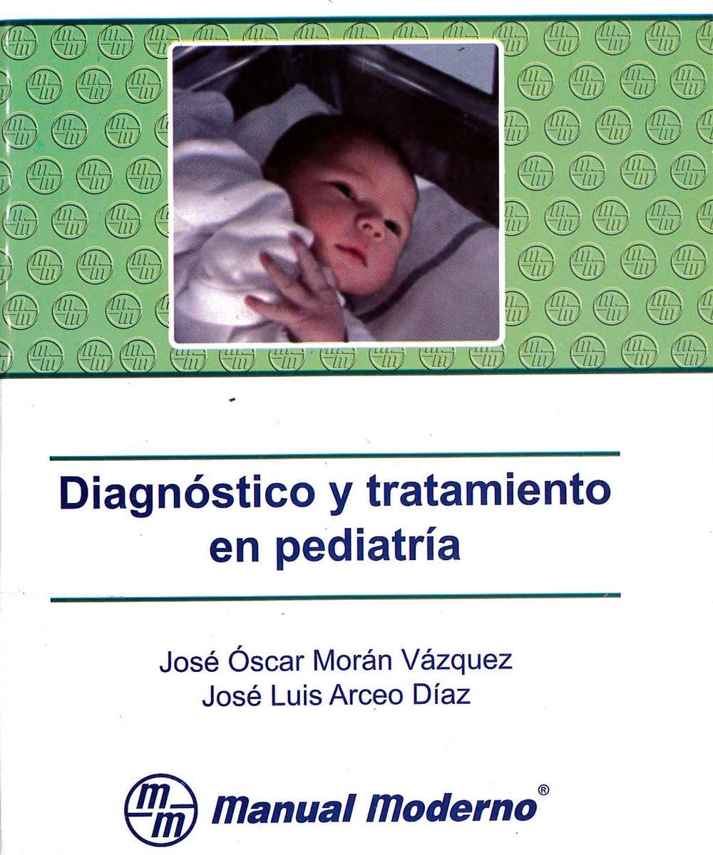 3 / 12 - RJ50 M67 Diagnóstico y tratamiento en pediatría, José Óscar Morán Vázquez y José Luis Arceo Díaz - manual moderno, México 2008