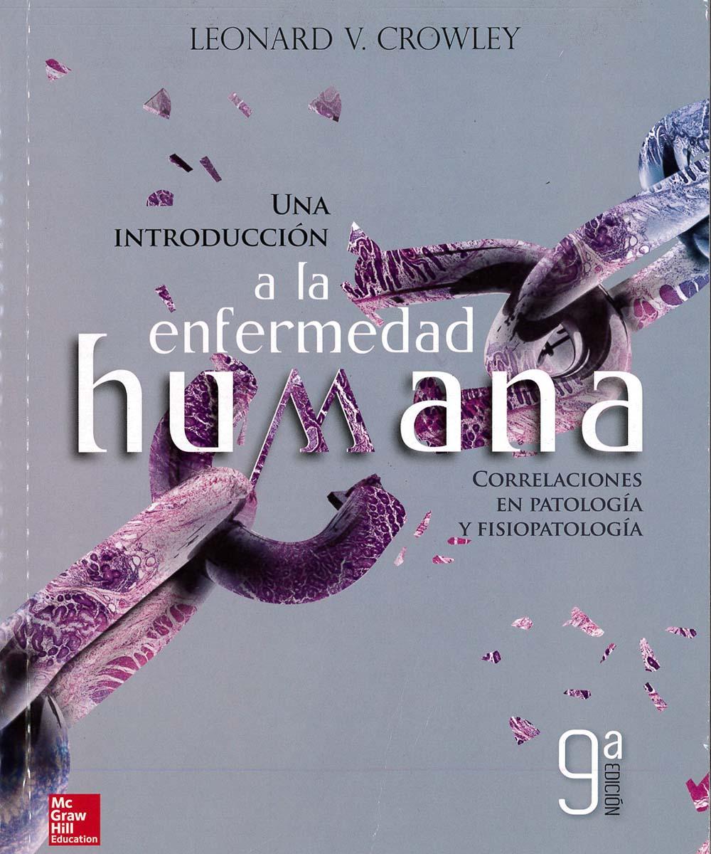4 / 12 - RB112 C76 2014 Una introducción a la enfermedad humana, Leonard V. Crowley - McGraw Hill, Estados Unidos 2014