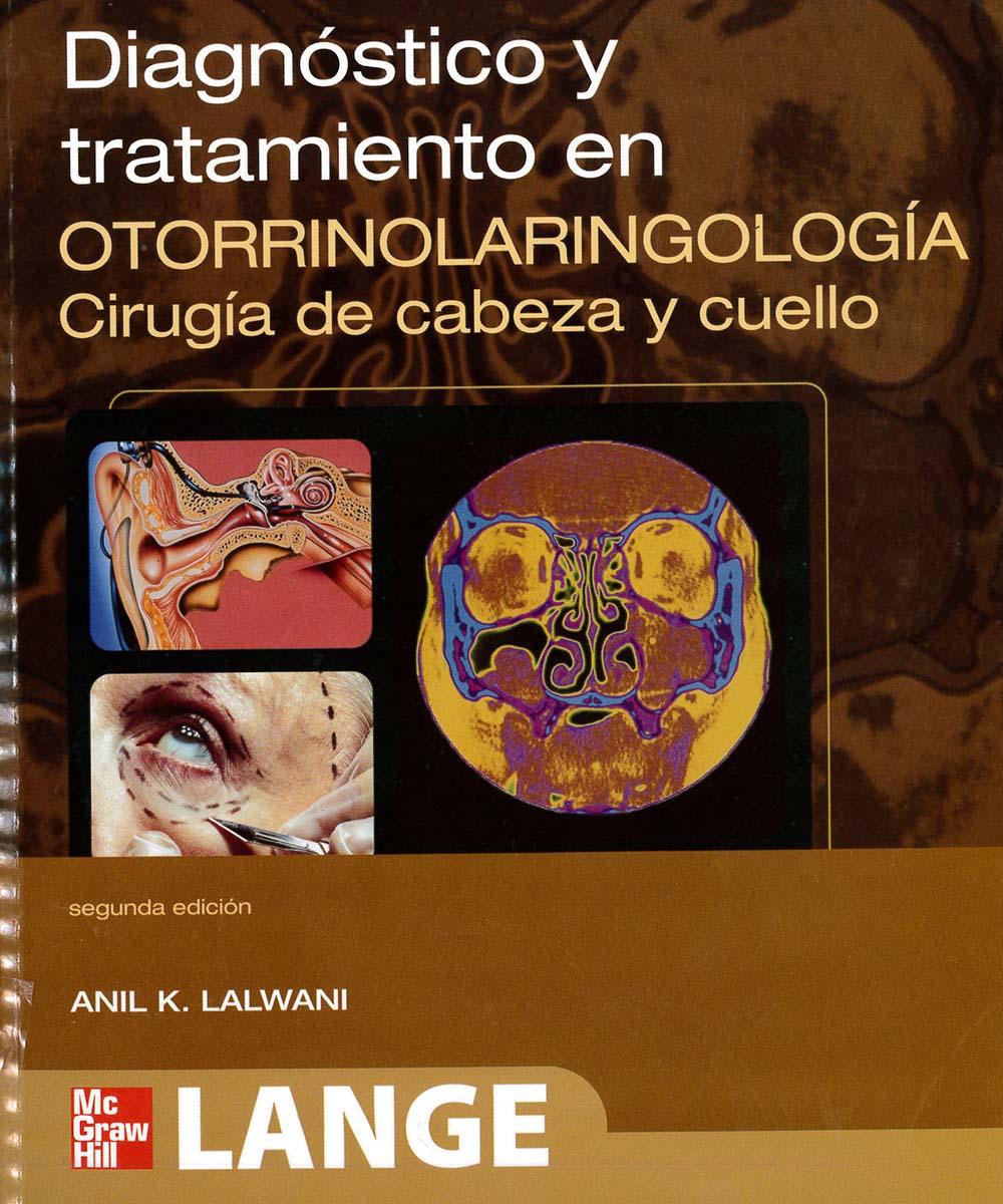 5 / 12 - RF51 D53 2009 Diagnóstico y tatamiento en otorrinolaringología Cirugía de cabeza, Anil K. Lalwani - McGraw Hill, Estados Unidos 2009