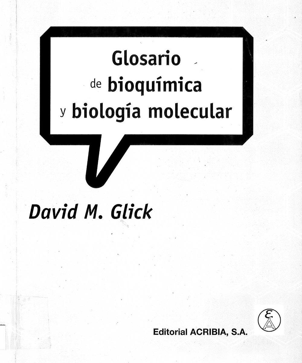 8 / 12 - QP512 G55 Glosario de bioquímica y biología molecular, David M. Glick  - ACRIBIA, Londres 1997