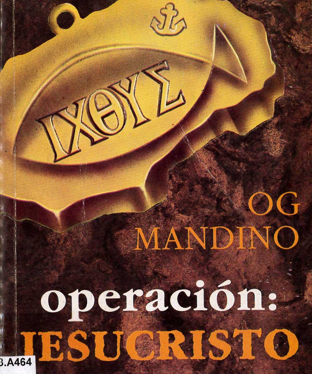 12 / 12 - PS3563.A464 M35 Operación Jesuscristo, Og Mandino - DIANA, México 1980