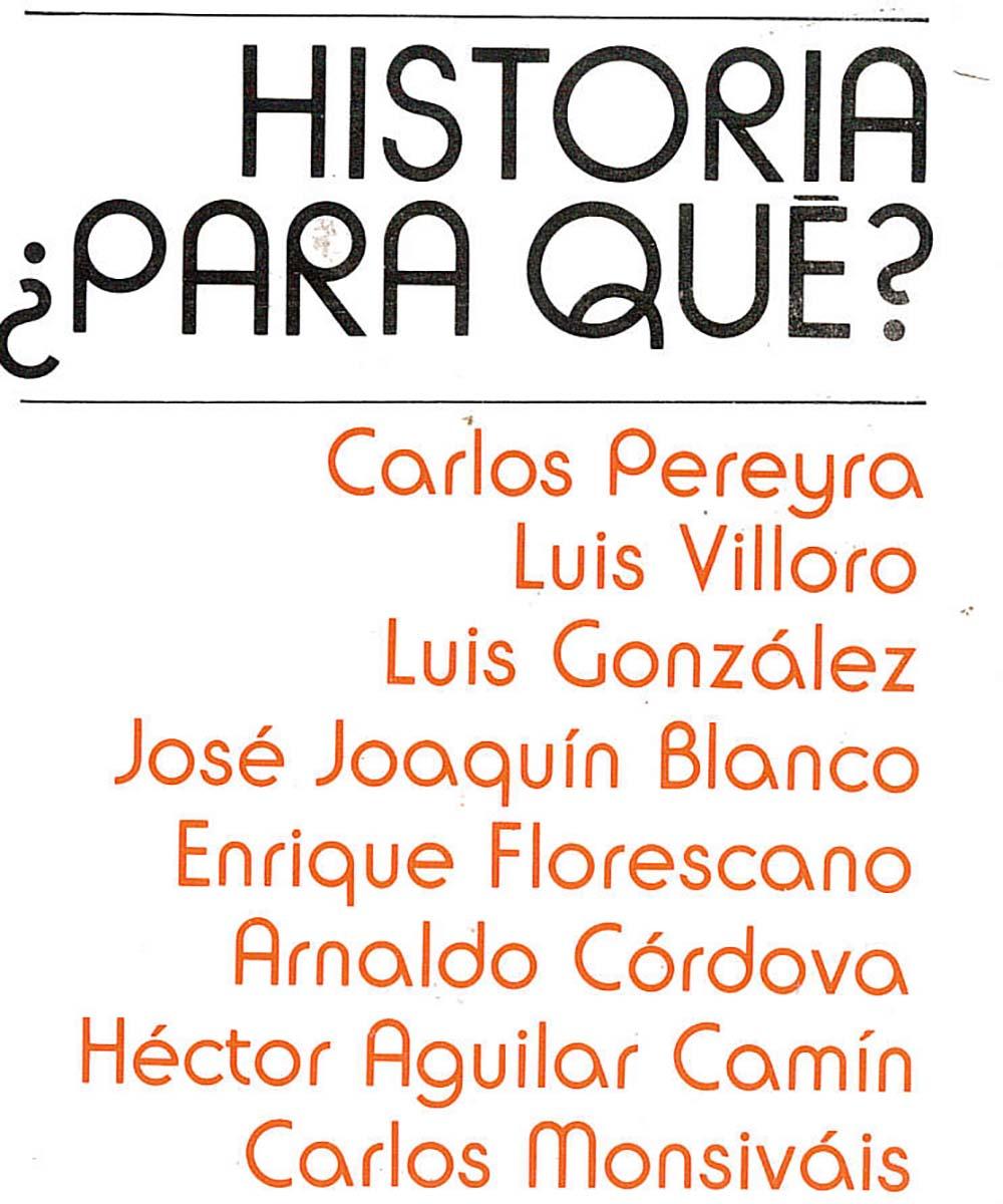 2 / 13 - F1226 H58 2007 HISTORIA ¿PARA QUÉ?, CARLOS PEREYRA - SIGLO VEINTIUNO EDITORES, MEXICO 2007