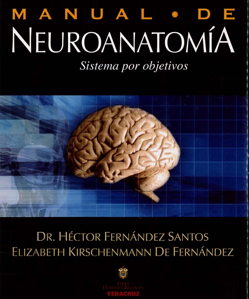 5 / 13 - QM451 F47 MANUAL DE NEUROANATOMIA, HECTOR FERNANDEZ SANTOS - GOBIERNO DEL ESTADO DE VERACRUZ, VERACRUZ 2007