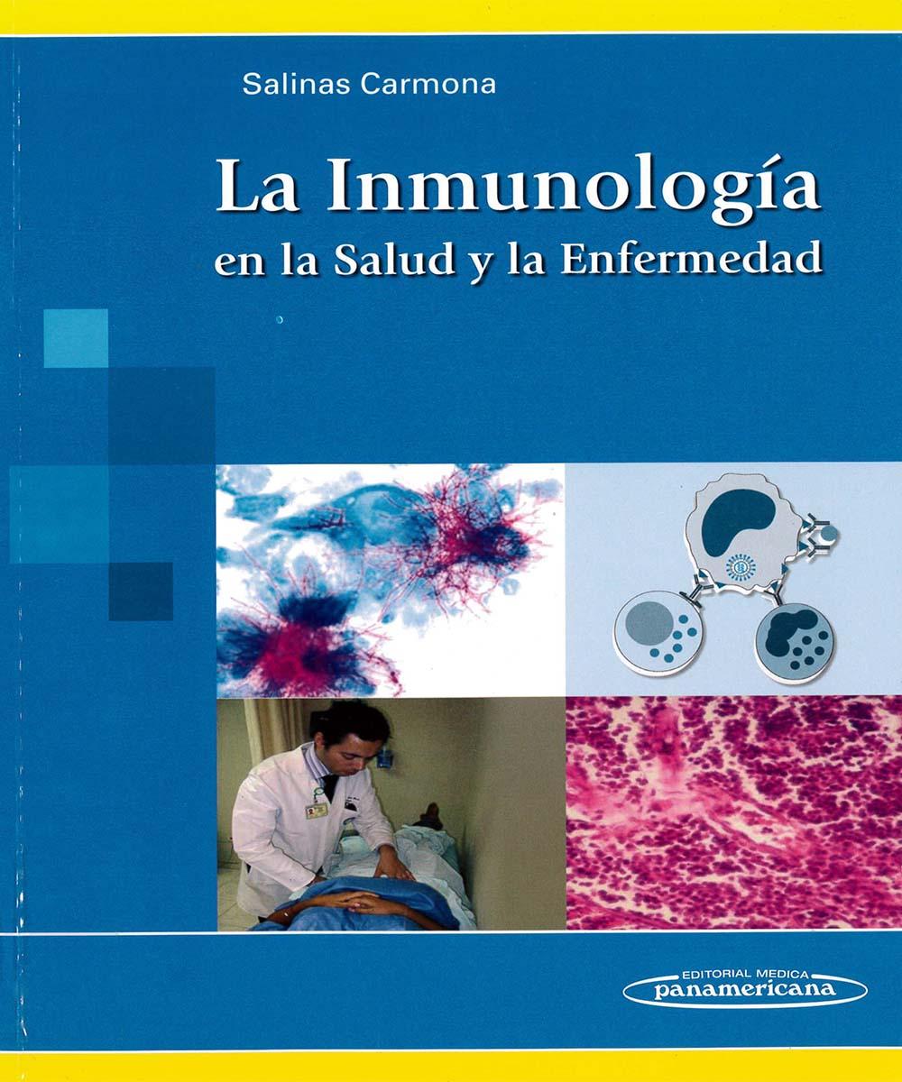 8 / 13 - QR181 S35 LA INMUNOLOGIA EN LA SALUD Y LA ENFERMEDAD,  SALINAS CARMONA - MEDICA PANAMERICANA, MEXICO 2010