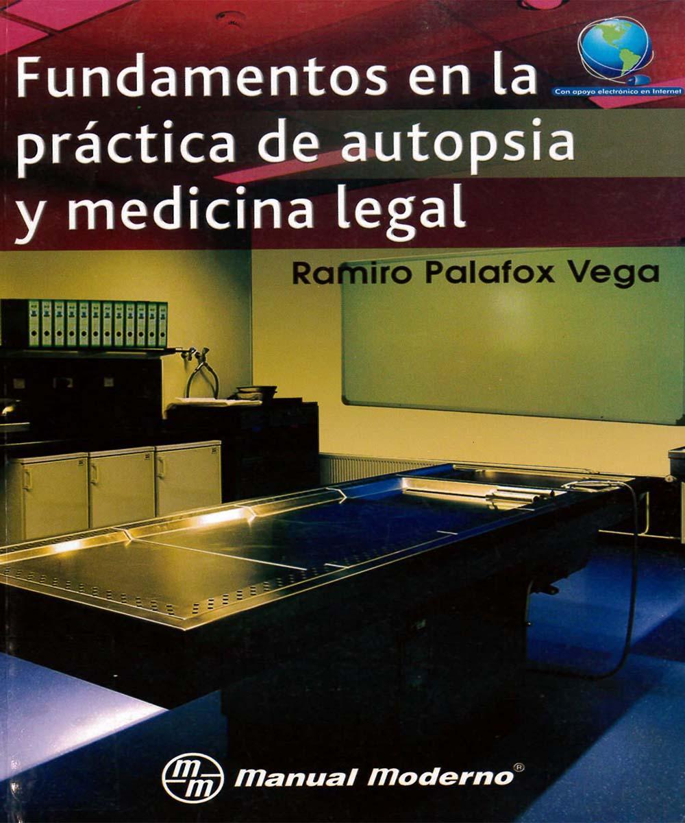 9 / 13 - R857 P35 FUNDAMENTOS EN LA PRACTICA DE AUTOPSIA Y MEDICINA GENERAL, RAMIRO PALAFOX VEGA - MANUAL MODERNO, MEXICO 2013