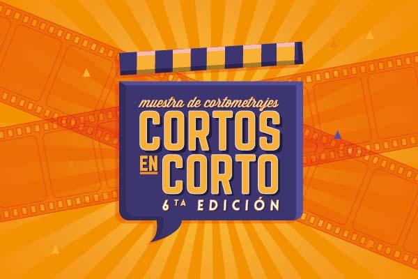 Muestra de Cortometrajes Cortos en Corto 6ta Edición: Convocatoria