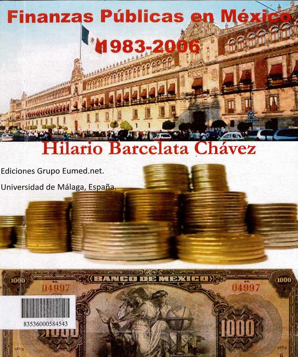 7 / 17 - HJ803 B37 FINANZAS PÚBLICAS EN MÉXICO, HILARIO BARCELATA CHÁVEZ  -  EUMED.NET. UNIVERSIDAD DE MÁLAGA, ESPAÑA 2008