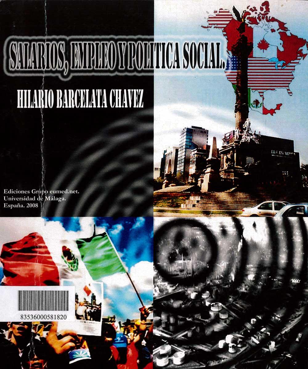 8 / 17 - HC135 B37 SALARIOS, EMPLEO Y POLÍTICA SOCIAL, HILARIO BARCELATA CHÁVEZ  -  EUMED.NET. UNIVERSIDAD DE MÁLAGA, ESPAÑA 2008