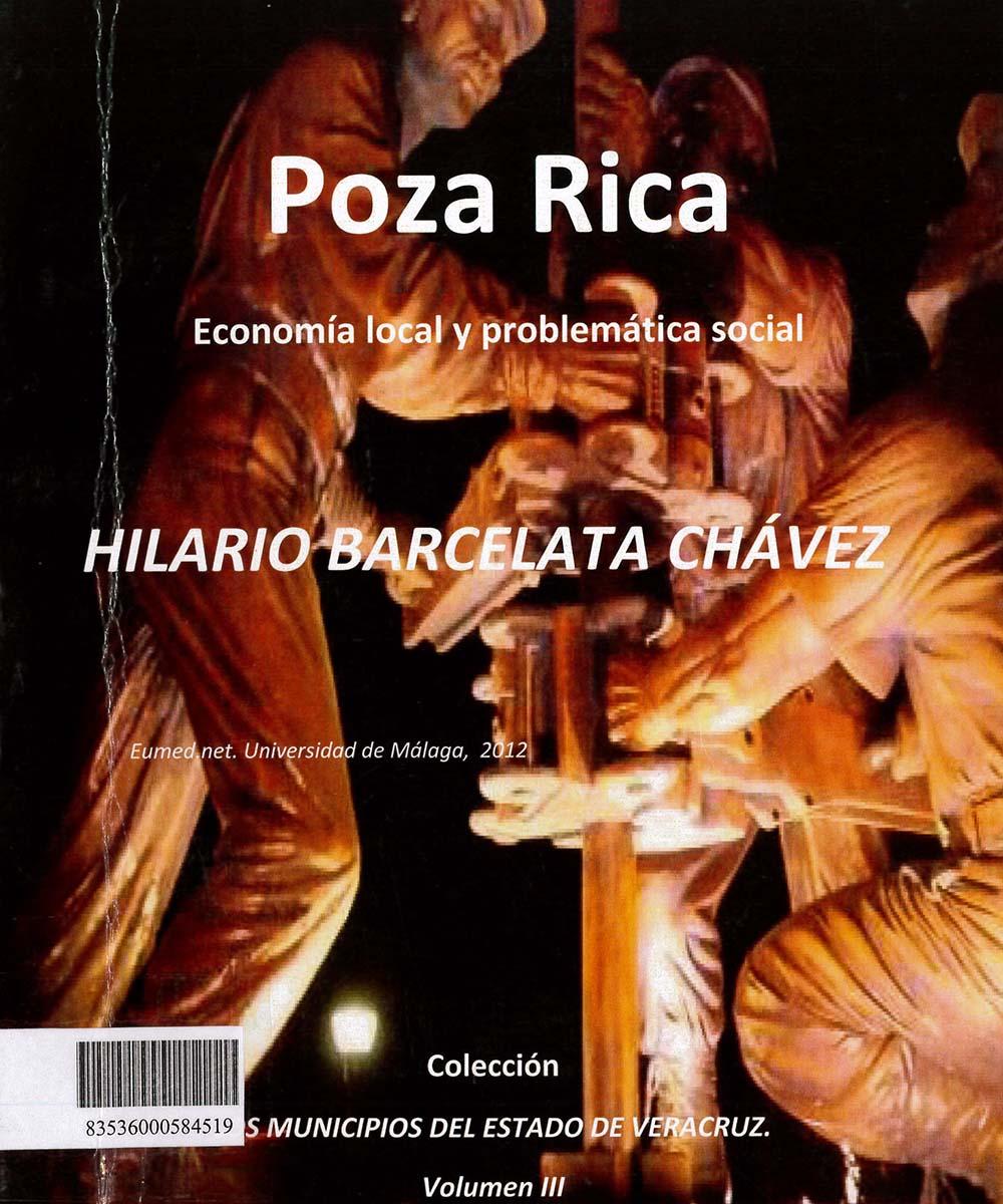 11 / 17 - HC130 B37 POZA RICA ECONOMÍA LOCAL Y PROBLEMÁTICA SOCIAL, HILARIO BARCELATA CHÁVEZ  -  EUMED.NET. UNIVERSIDAD DE MÁLAGA, ESPAÑA 2012