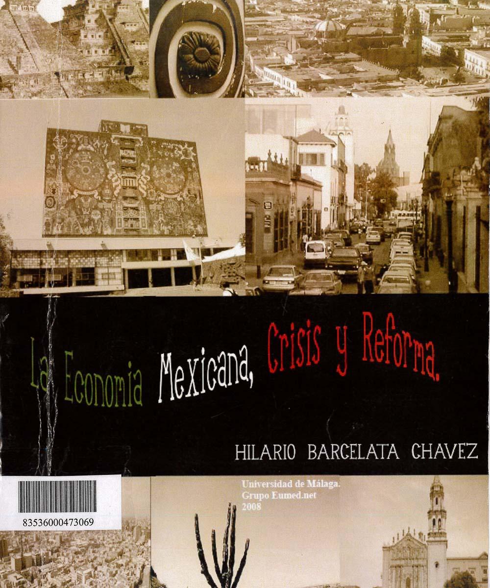 12 / 17 - HC133 B37 LA ECONOMÍA MEXICANA, CRISIS Y REFORMA , HILARIO BARCELATA CHÁVEZ  -  EUMED.NET. UNIVERSIDAD DE MÁLAGA, ESPAÑA 2008