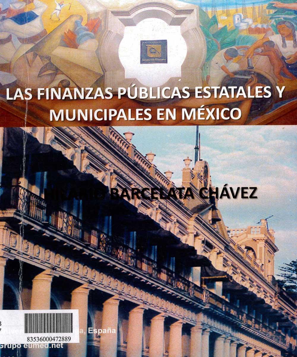 13 / 17 - HJ803 B37 LAS FINANZAS PÚBLICAS ESTATALES Y MINICIPALES EN MÉXICO, HILARIO BARCELATA CHÁVEZ  -  EUMED.NET. UNIVERSIDAD DE MÁLAGA, ESPAÑA 2010