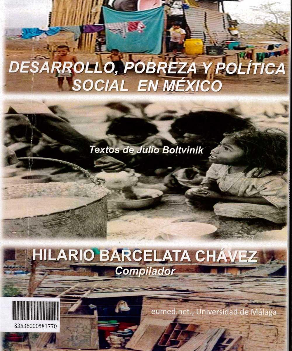 14 / 17 - HC140 B65 DESARROLLO, POBREZA Y POLÍTICA SOCIAL EN MÉXICO, HILARIO BARCELATA CHÁVEZ  -  EUMED.NET. UNIVERSIDAD DE MÁLAGA, ESPAÑA 2012