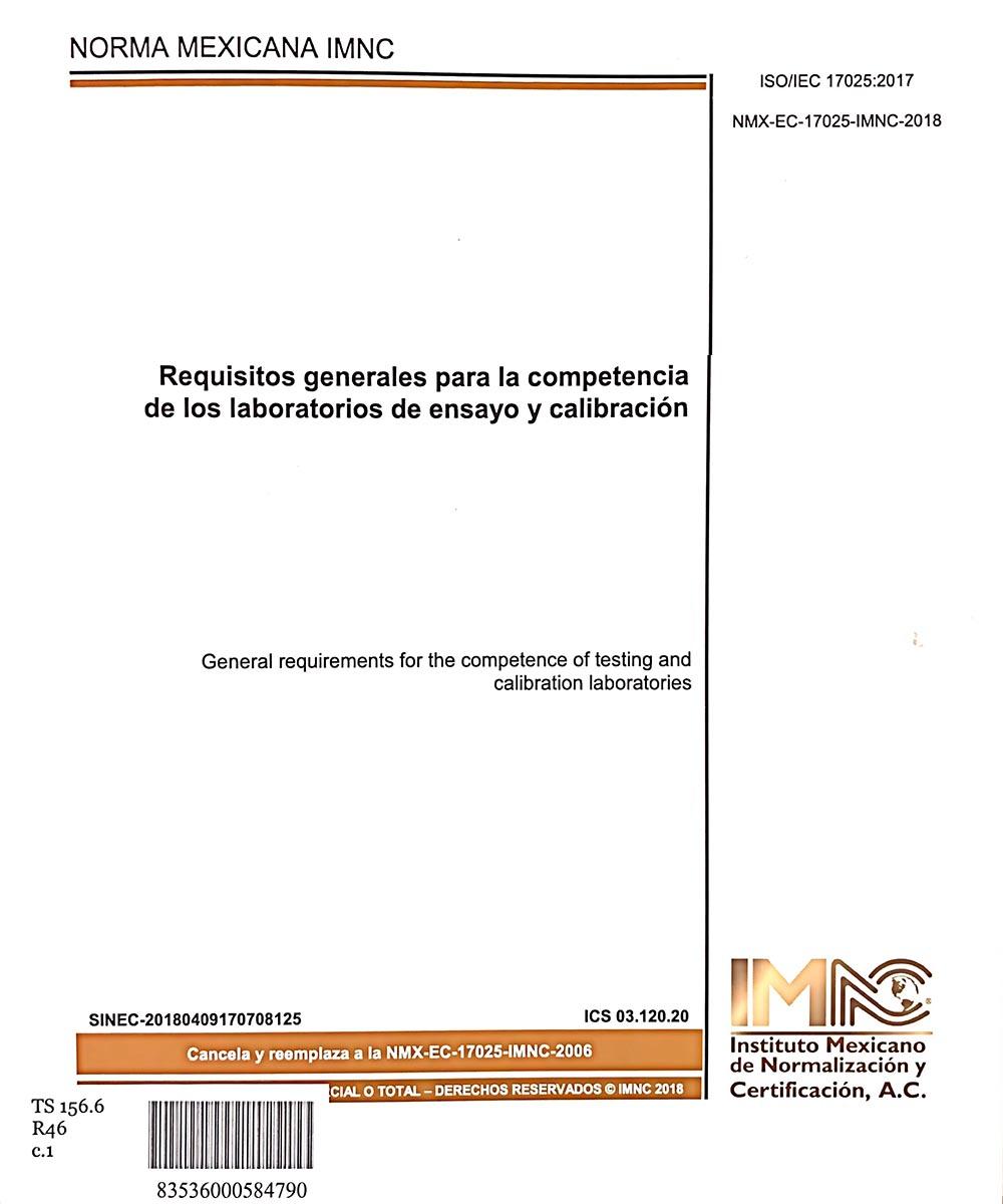 16 / 17 - TS156.6 R46 REQUISITOS GENERALES PARA LA COMPETENCIA DE LOS LABORATORIOS DE ENSAYO Y CALIBARACIÓN,  INSTITUTO MEXICANO DE NORMALIZACIÓN Y CERTIFICACIÓN, AC. - INSTITUTO MEXICANO DE NORMALIZACIÓN Y CERTIFICACIÓN, AC., MÉXICO 2018