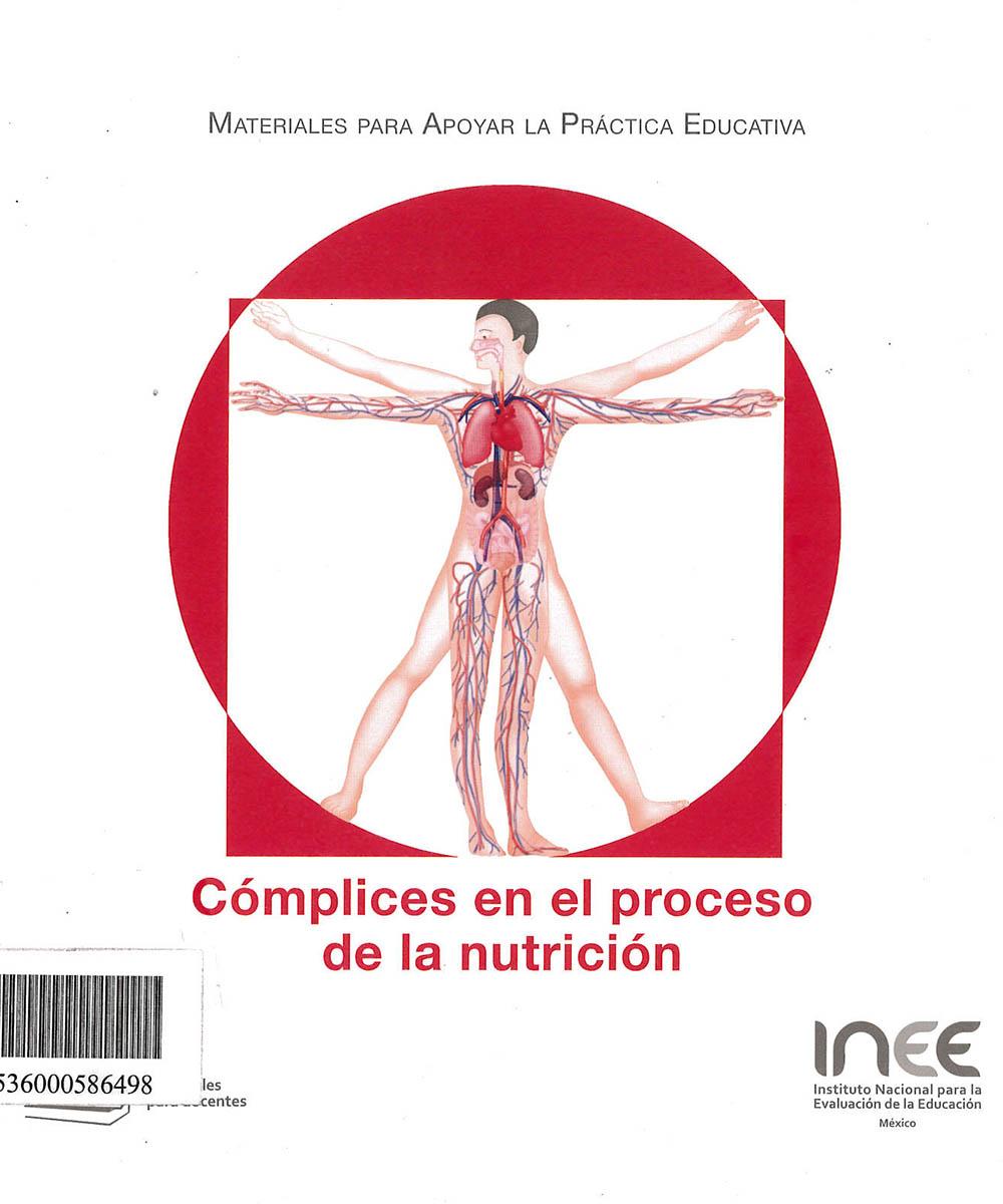 5 / 10 - QH308 C65 CÓMPLICES EN EL PROCESO DE LA NUTRICIÓN - INEE, MÉXICO 2015