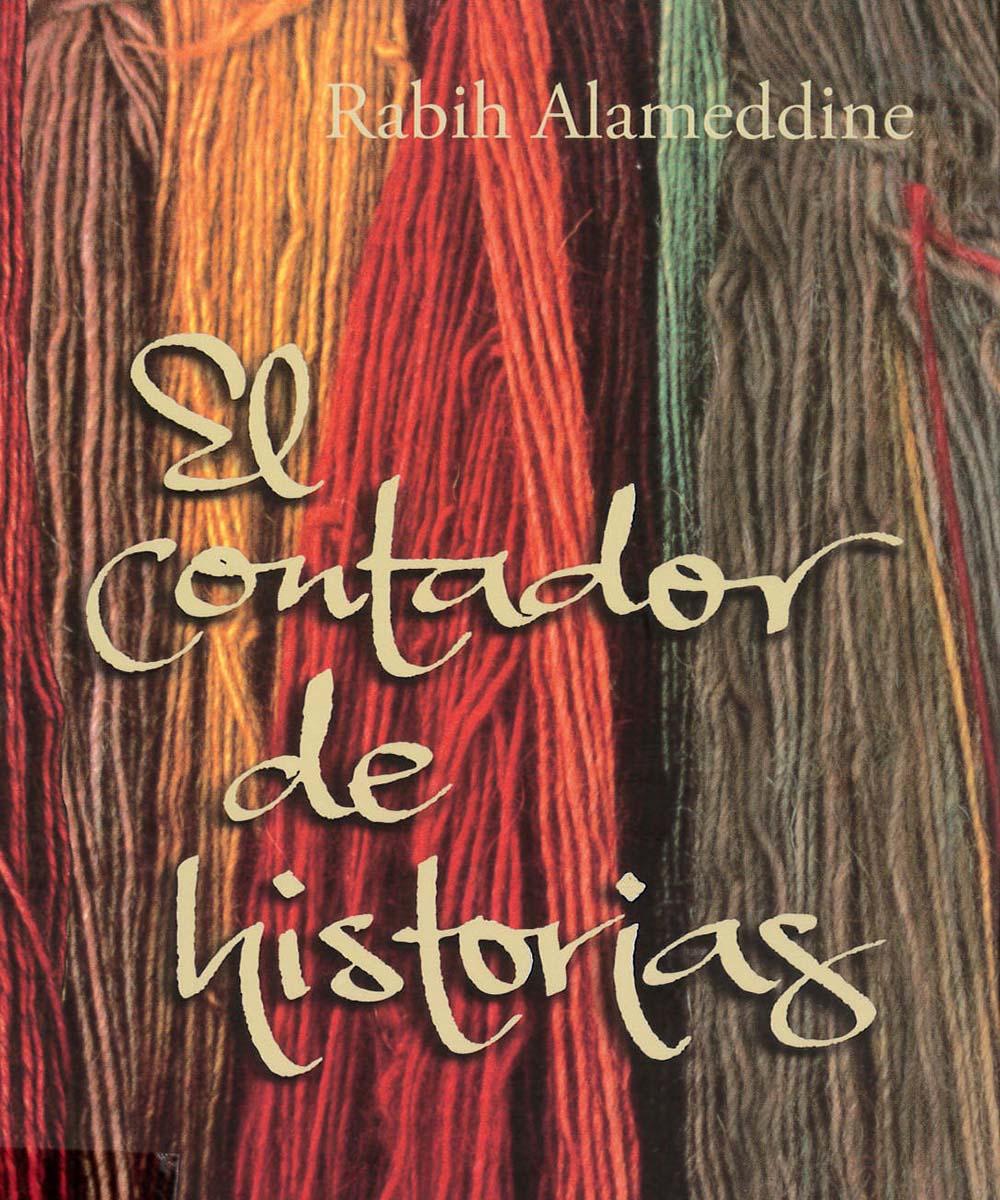 8 / 10 - PS 3551.L215 A53 EL CONTADOR DE HISTORIAS, ALAMEDDINE RABIH - LUMEN, MÉXICO 2008