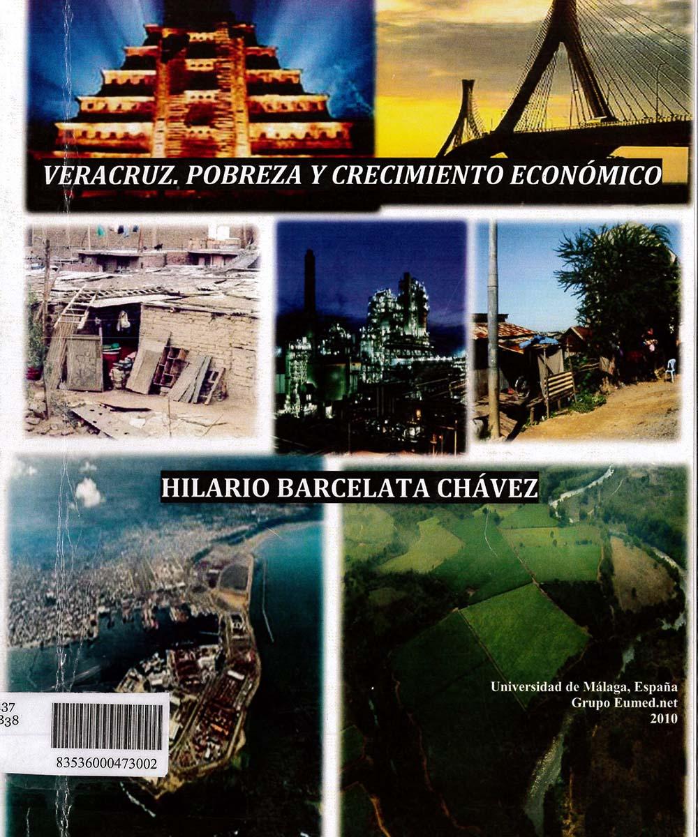 9 / 10 - HC137.V4 B38 VERACRUZ POBREZA Y CRECIMIENTO ECONÓMICO, HILARIO BARCELETA CHÁVEZ - GRUPO EUMED.NET, ESPAÑA 2010
