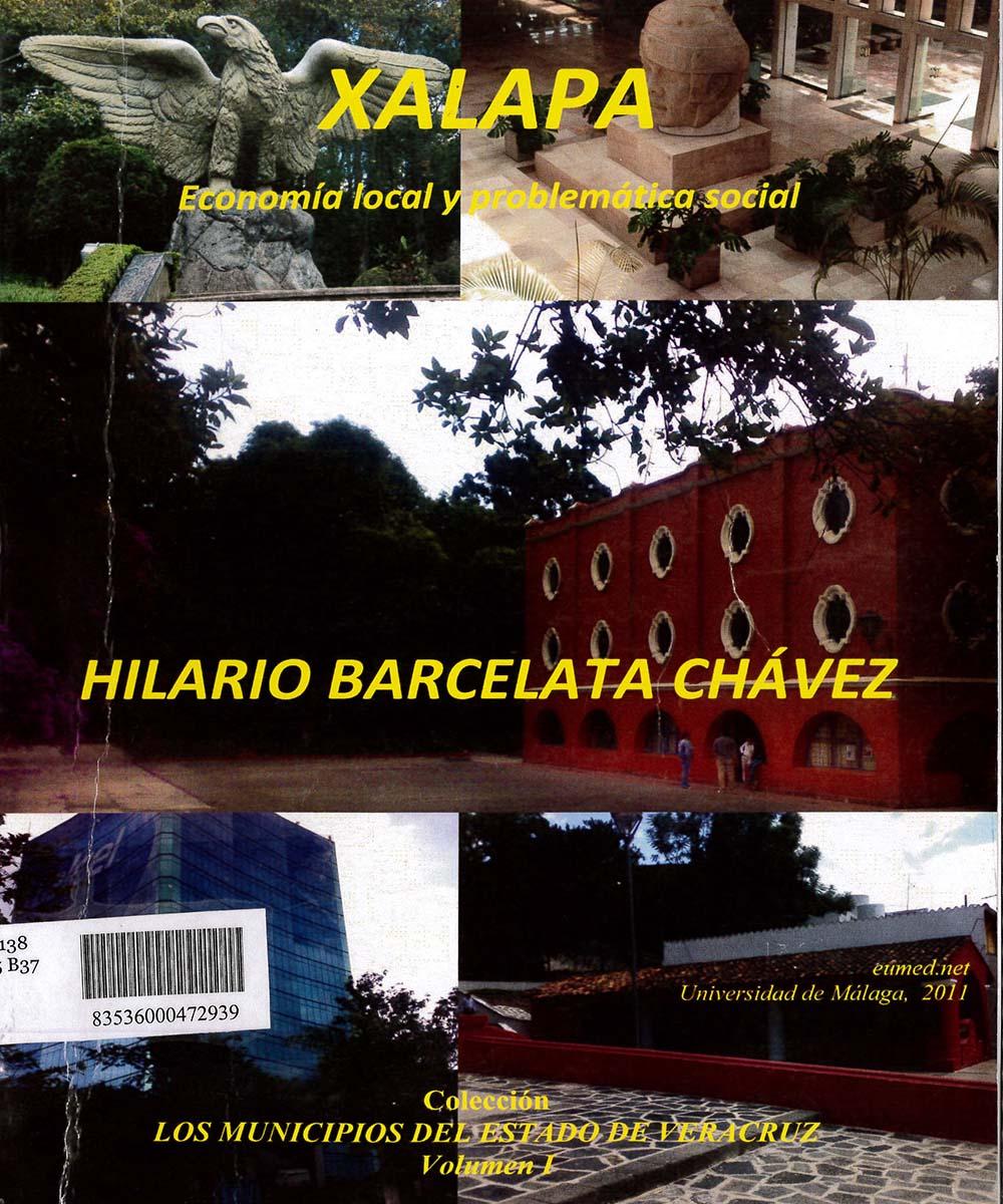 10 / 10 - HC138.J35 B37 XALAPA ECONOMÍA LOCAL Y PROBLEMÁTICA SOCIAL, HILARIO BARCELETA CHÁVEZ - GRUPO EUMED.NET, MÉXICO 2012