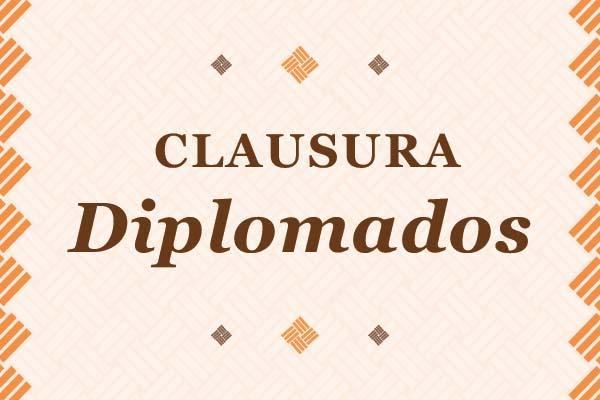 Clausura de Diplomados