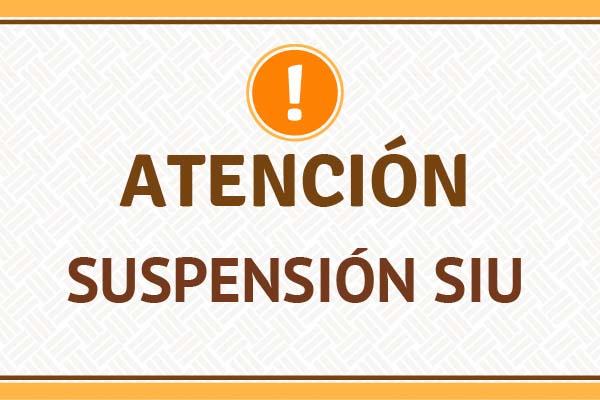 Suspensión del Sistema Integral Universitario (SIU) por Actualización
