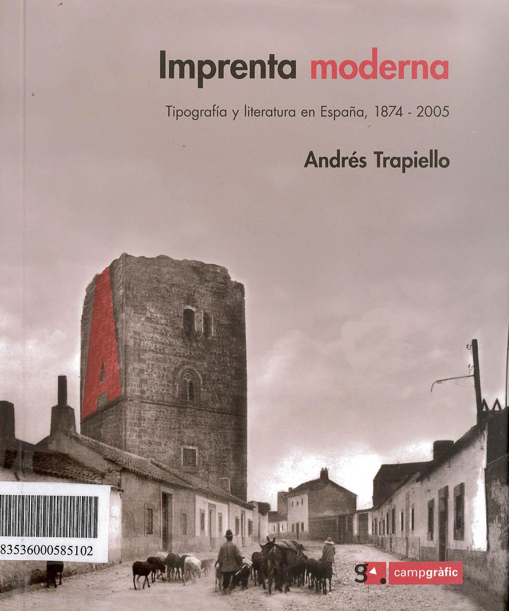 1 / 7 - Z246 T73 Imprenta Moderna, Andrés Trapiello - Campgráf Editors, España 2006