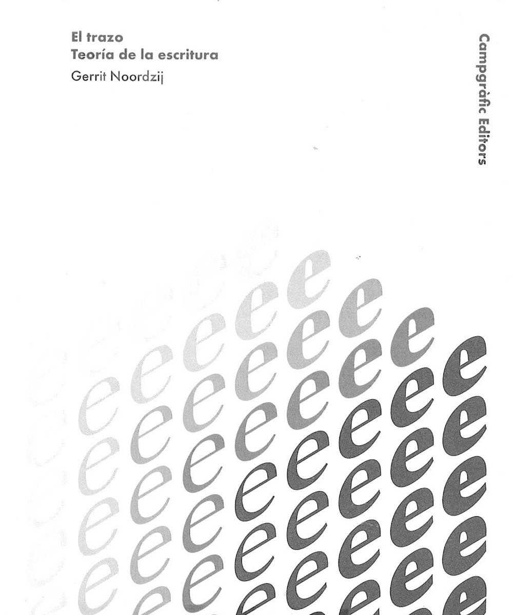2 / 7 - Z43 N66 El trazo Teoría de la escritura, Gerrit Noordzij - Campgráf Editors, España 2009