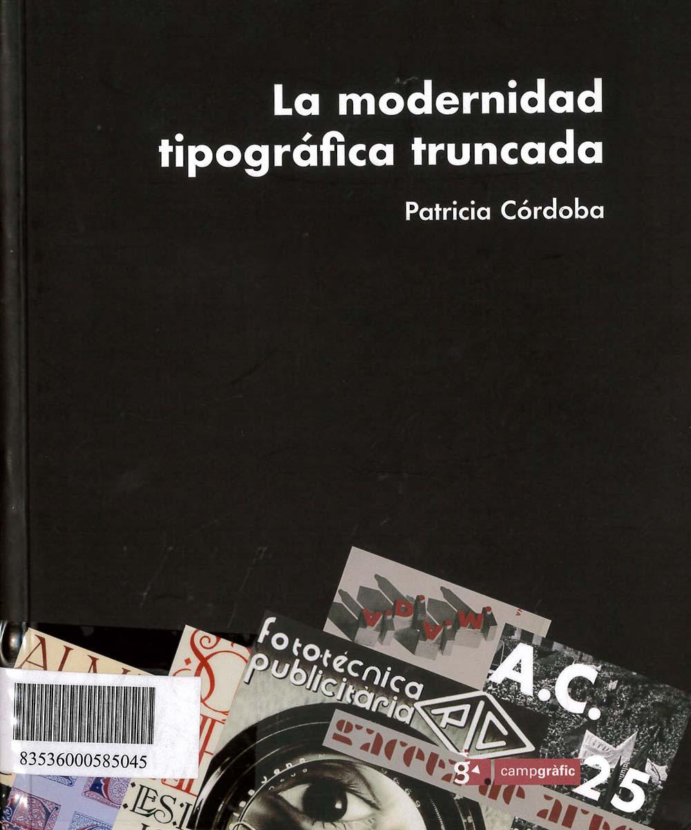 6 / 7 - Z173 C67 La modernidad Tipográfica truncada, Patricia Córdoba - Campgráf Editors, España 2008