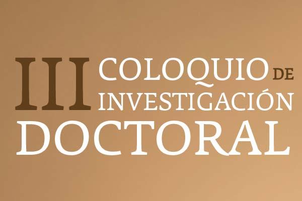 III Coloquio de Investigación Doctoral