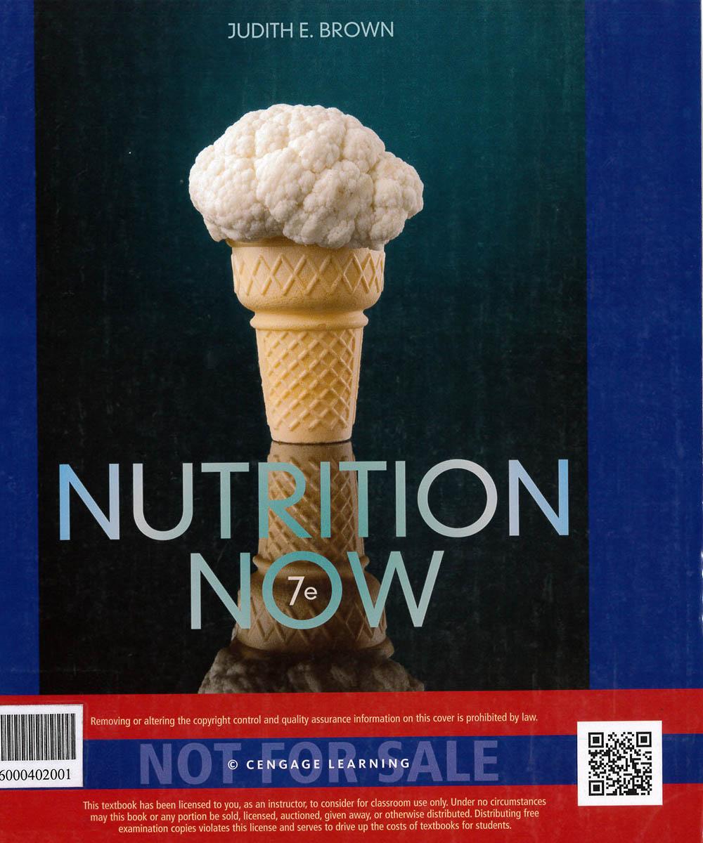 1 / 10 - QP141 B76 2014 Nutrition Now, JUDITH E. BROWN - CENGACE Learning, México 2014