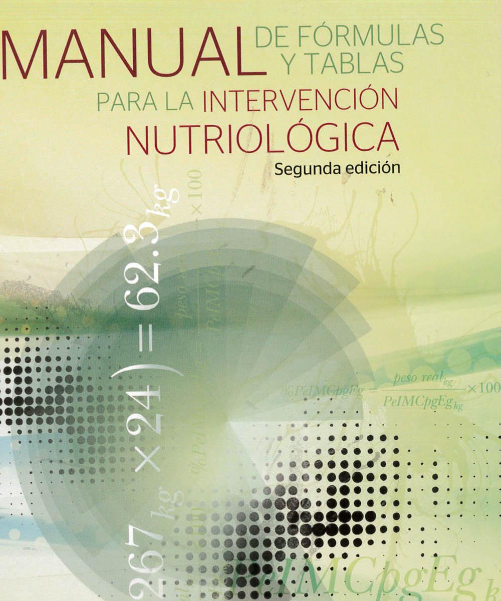 5 / 10 - RM217.2 P35 2012  Manual de fórmulas y tablas para la intervención nutriológica, ELENA PALAFOX LÓPEZ - MCGRAW HILL, México 2012