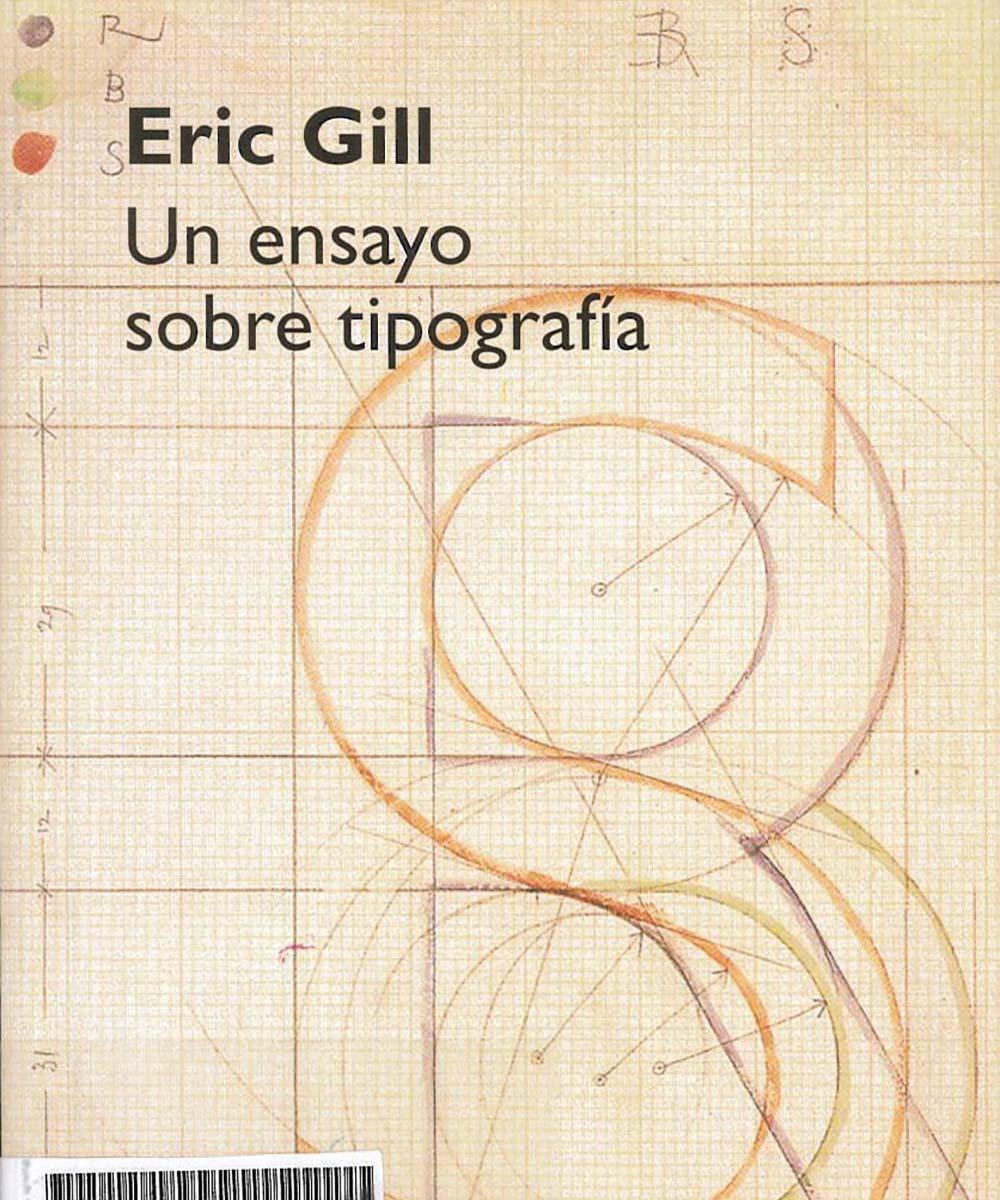 1 / 9 - Z116 G55  Un ensayo sobre tipografía, Eric Gill - Campgràfic, España 2004