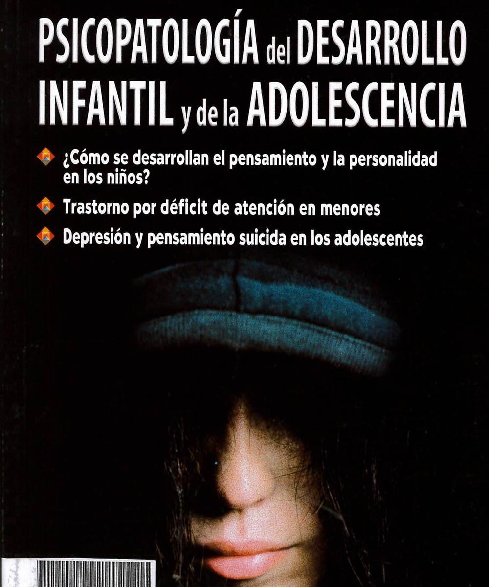 2 / 9 - BF713 B45 Psicopatología del desarrollo infantil y de la adolescencia, Oscar Benassini - Trillas, México 2011