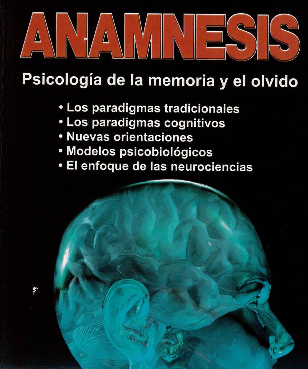 3 / 9 - BF371 A73 Anamnesis. Psicología de la memora y el olvido, Enrique Aranda - Trillas, México 2007