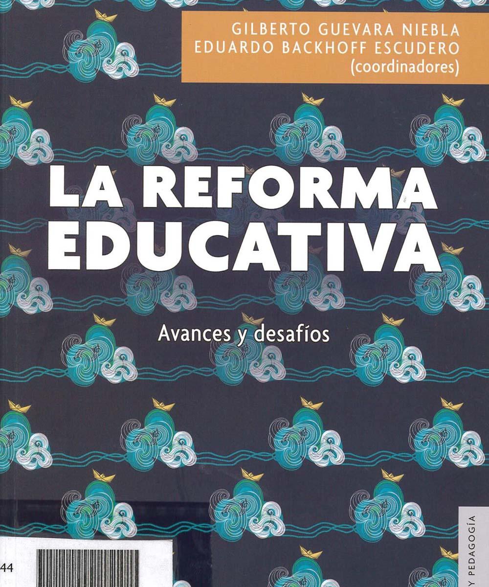 5 / 9 - KGF3541 R44 La reforma educativa - FCE e INEE, México 2018