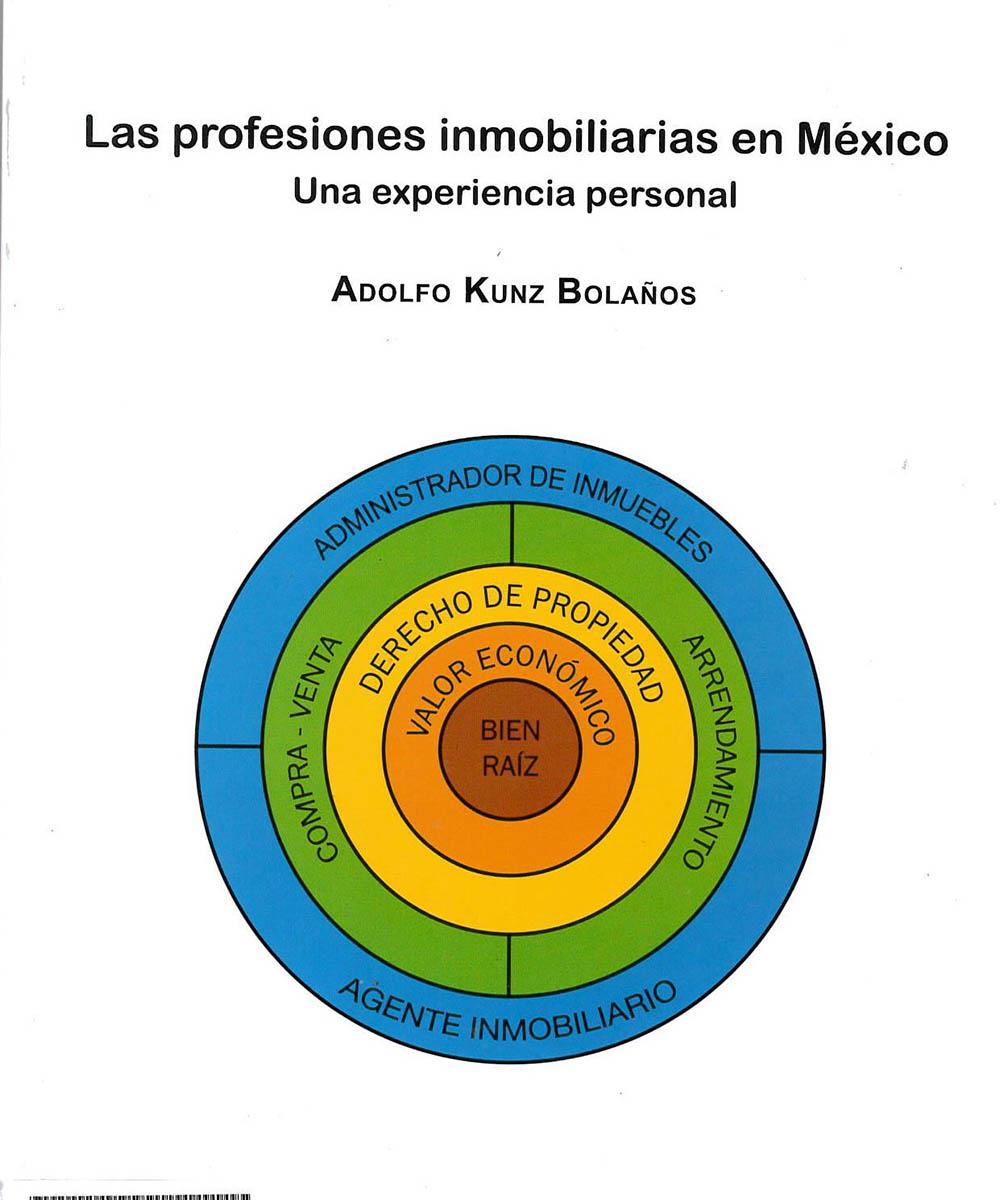 8 / 9 - HD7351 K85 Las profresiones inmobiliarias en México, Adolfo Kunz - AMPI, México 2018